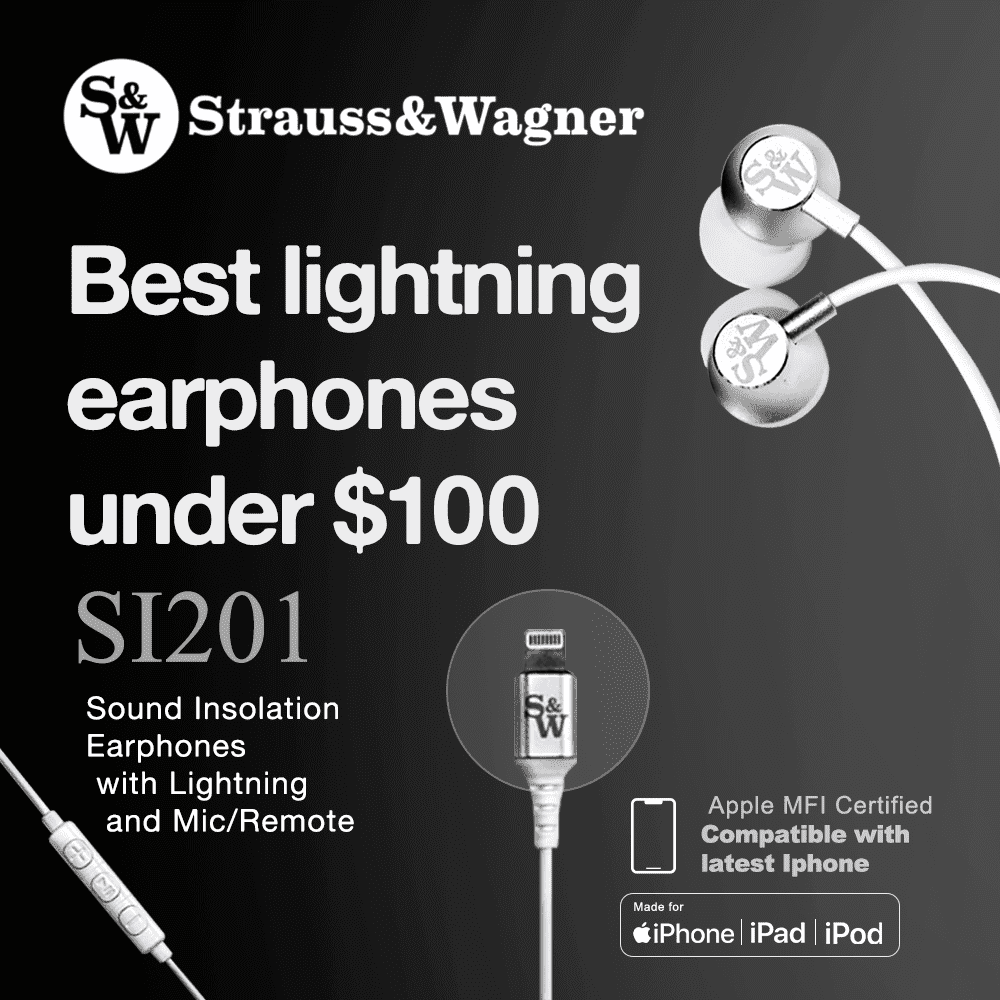 Best Lightning Earphone Under $100 - Strauss & Wagner SI201 Sound Isolating Earphones with Lightning and Mic/Remote - Apple MFI Certified, Compatible with latest iPhones